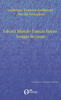 Edvard Munch ; Francis Bacon ; images du corps
