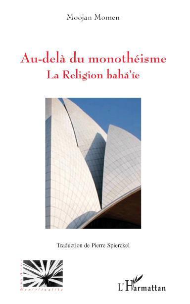 Au-delà du monothéisme ; la religion Baha'ie