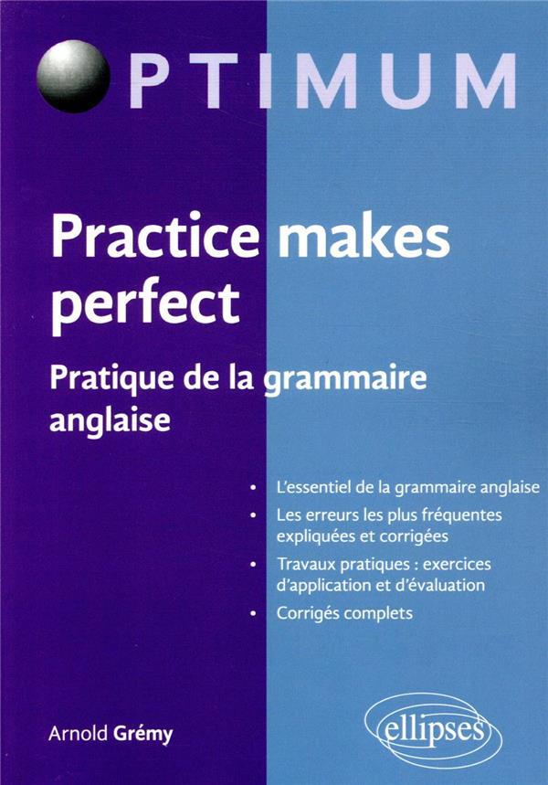 Practice makes perfect - pratique de la grammaire anglaise