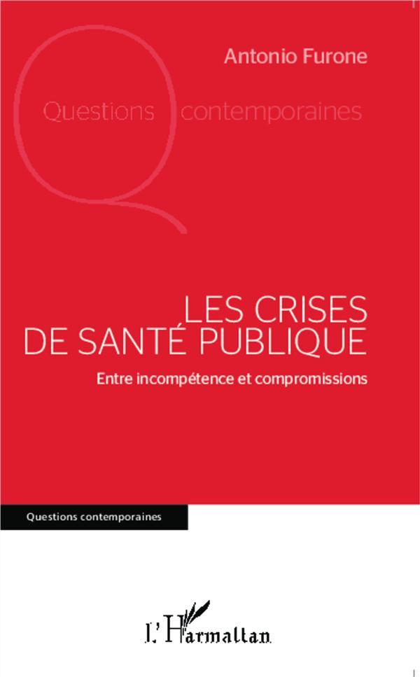 Les crises de santé publique ; entre incompétence et compromissions