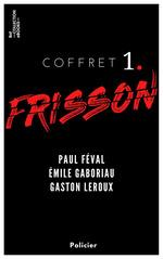 Vente EBooks : Coffret Frisson n°1 - Paul Féval, Émile Gaboriau, Gaston Leroux  - Paul Féval - Gaston Leroux - Émile Gaboriau