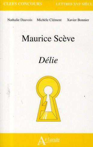 Maurice Scève ; délie