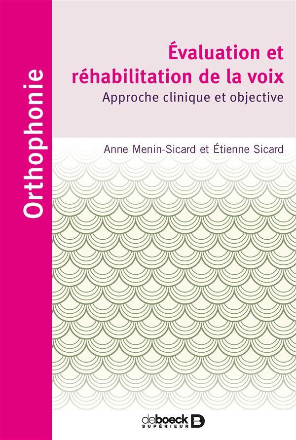 évaluation et réhabilitation de la voix ; approche clinique et objective
