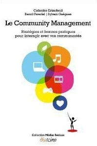 Le community management ; stratégie et bonnes pratiques pour interagir avec vos communautés