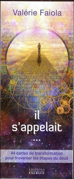 Il s'appelait... ; 44 cartes de transformation pour traverser les étapes du deuil