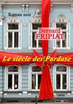 Vente Livre Numérique : Le siècle des Pardase  - Bernard FRIPIAT