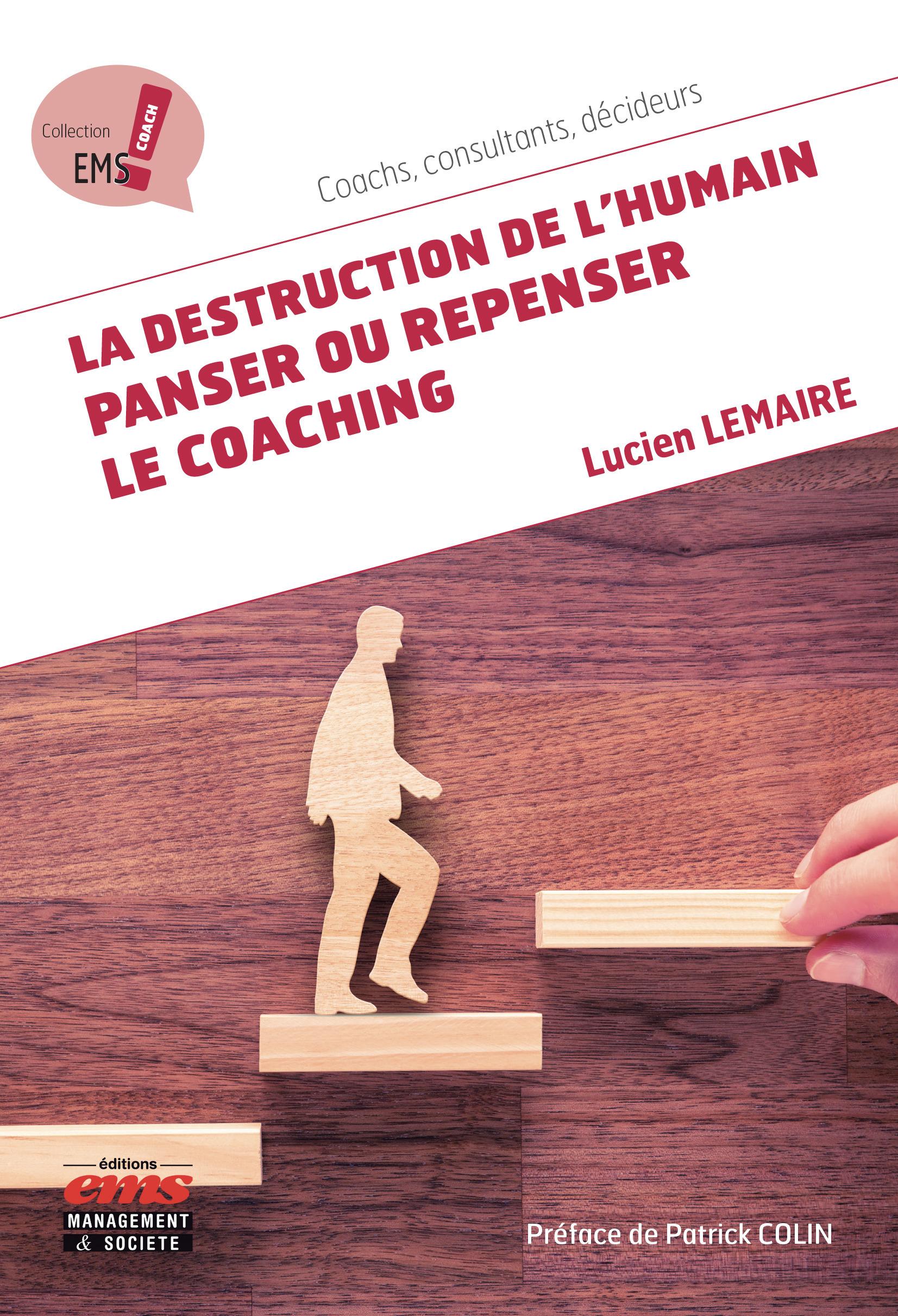 La destruction de l'humain : panser ou repenser le coaching