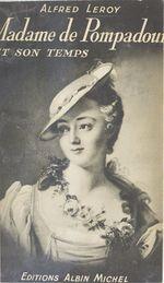 Madame de Pompadour et son temps