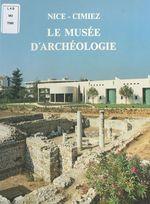 Le Musée d'archéologie : Nice-Cimiez
