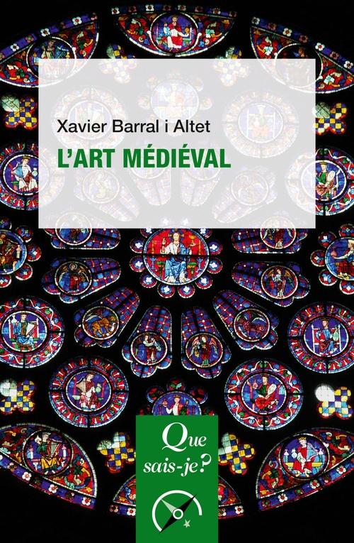 L'art médiéval  - Xavier I Barral Altet