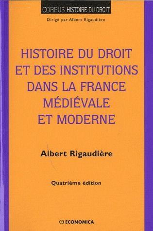 Histoire du droit et institutions dans la France médiévale et moderne (4e édition)