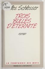 Vente Livre Numérique : Trois bulles d'éternité  - Gilles Schlesser