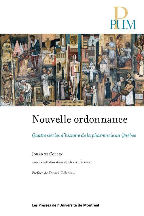 Nouvelle ordonnance ; quatre siècles d'histoire de la pharmacie au Québec