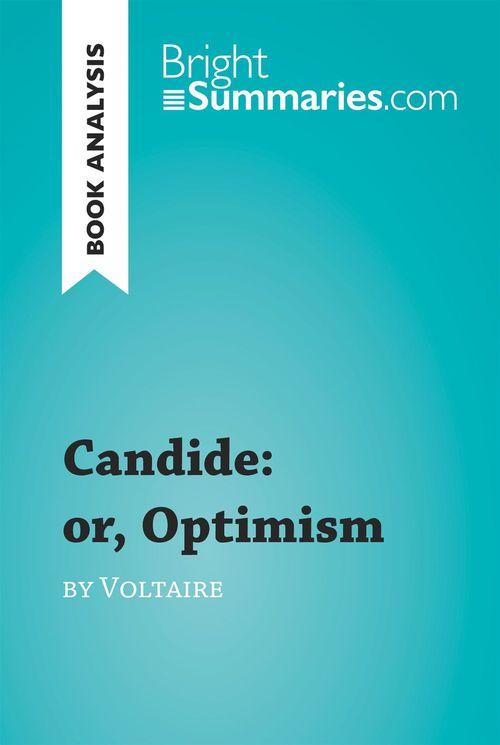 Book analysis ; Candide: or, optimism by Voltaire