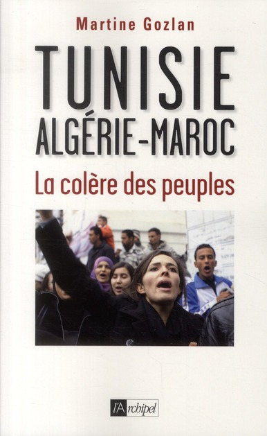 Tunisie, Algérie, Maroc, la colère des peuples