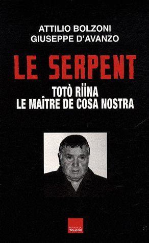 Le serpent ; Totò Riina, le maître de Cosa Nostra