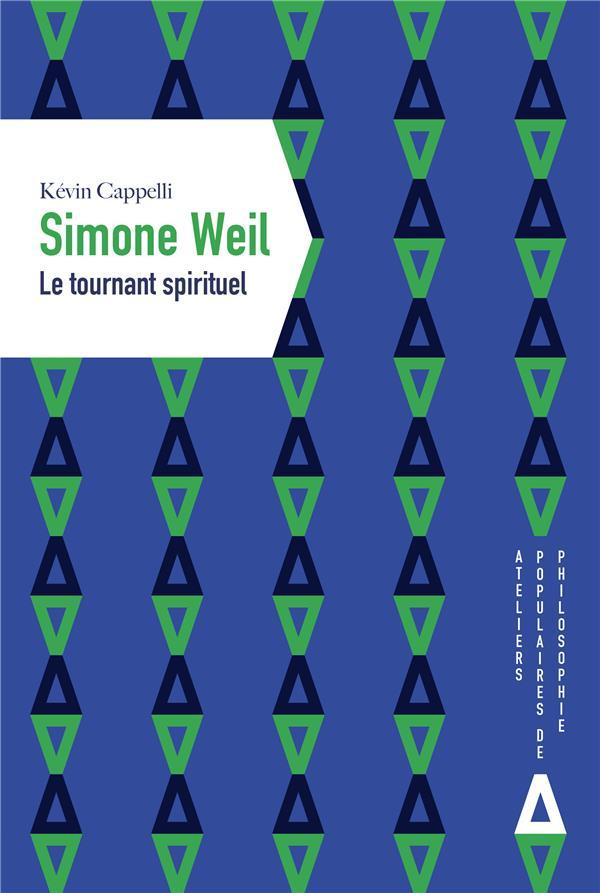 Simone Weil, le tournant spirituel