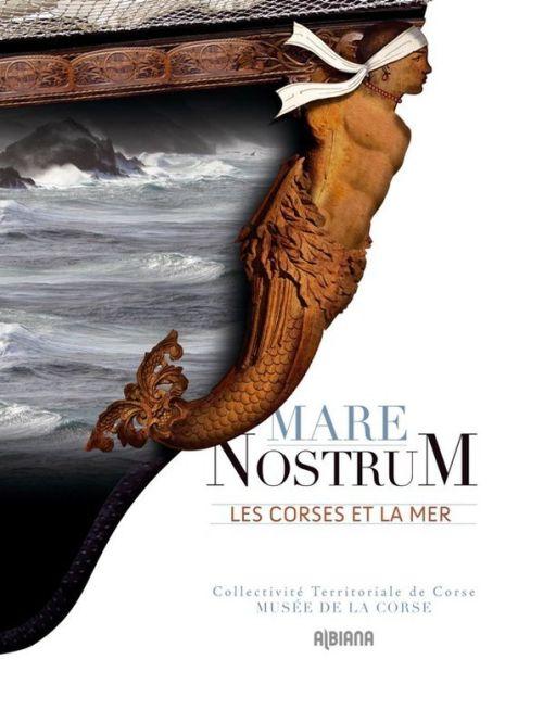 MARE NOSTRUM  -  LES CORSES ET LA MER