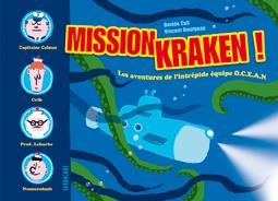 Mission kraken ! les aventures de l'intrépide équipe O.C.E.A.N.