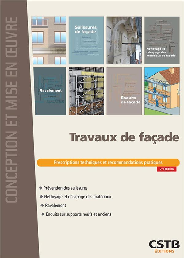 Travaux de façade ; prescriptions techniques et recommandations pratiques (2e édition)