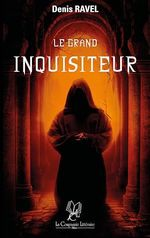 Le Grand Inquisiteur  - Denis Ravel - Denis Ravel
