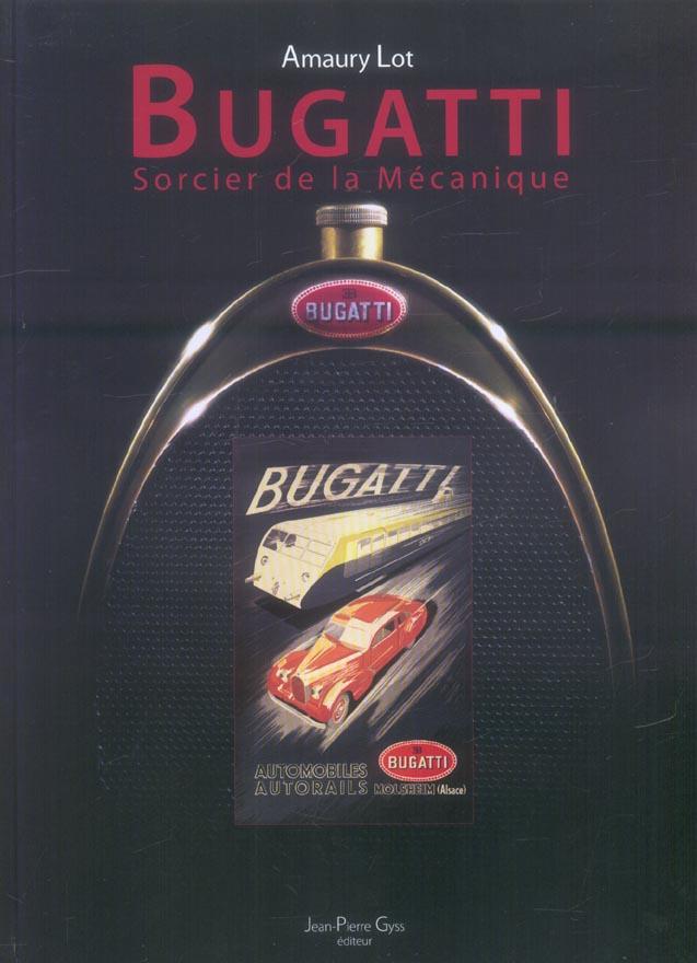 Bugatti, sorcier de la mecanique
