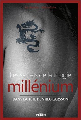 Les secrets de la trilogie millenium ; dans la tête de Stieg Larsson