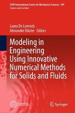 Modeling in Engineering Using Innovative Numerical Methods for Solids and Fluids  - Alexander Duster - Laura De Lorenzis