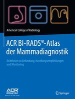 ACR BI-RADS®-Atlas der Mammadiagnostik  - American College of Radiology