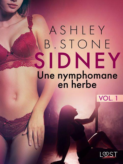 Sidney 1 : Une nymphomane en herbe - Une nouvelle érotique