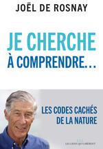 Vente EBooks : Je cherche à comprendre  - Joël de Rosnay