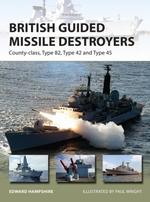 British Guided Missile Destroyers  - Edward Hampshire