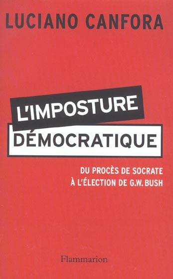 L'imposture democratique - du proces de socrate a l'election de g.w. bush