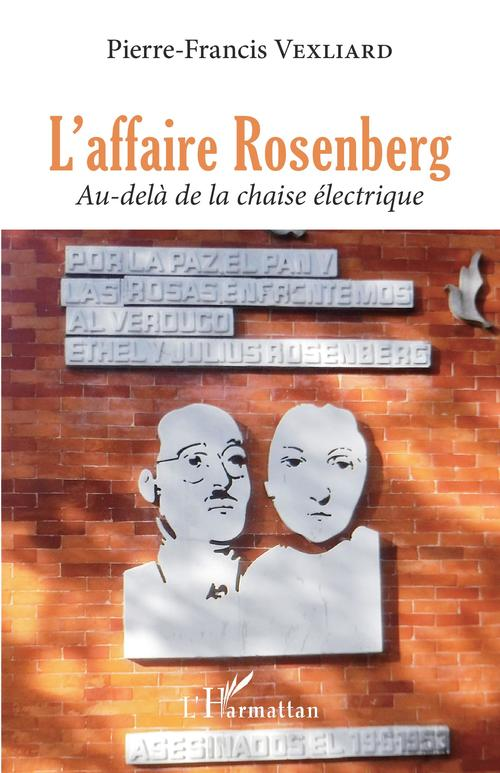 Vente EBooks : L'affaire Rosenberg : au-delà de la chaise électrique  - Vexliard P-f.  - Pierre-francis Vexliard
