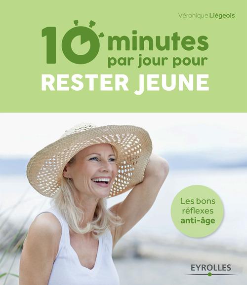10 minutes par jour pour rester jeune ; les bons réflexes anti-âge