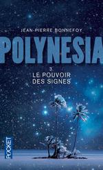 Couverture de Polynesia t.3 ; le pouvoir des signes