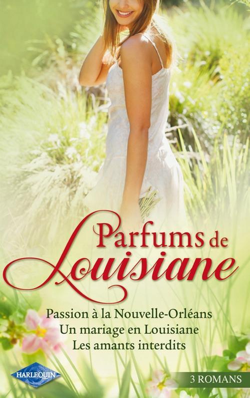 passion à la Nouvelle-Orléans ; un mariage en Louisiane ; les amants interdits