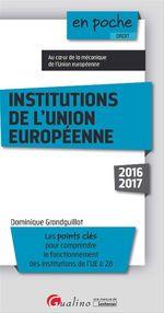 Vente Livre Numérique : En poche - Institutions de l'Union européenne 2016-2017  - Dominique Grandguillot
