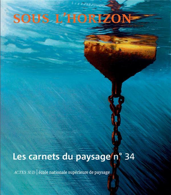 LES CARNETS DU PAYSAGE n.34 ; sous l'horizon