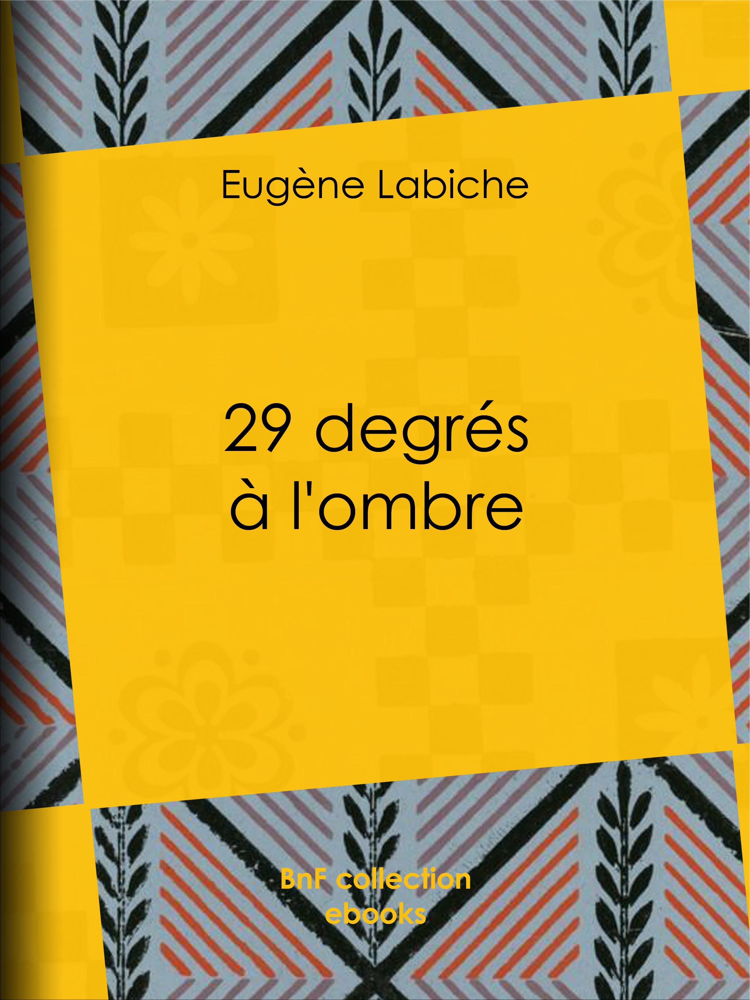 29 degrés à l'ombre