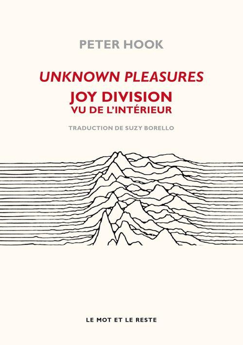 Unknown pleasures ; Joy division vu de l'interieur