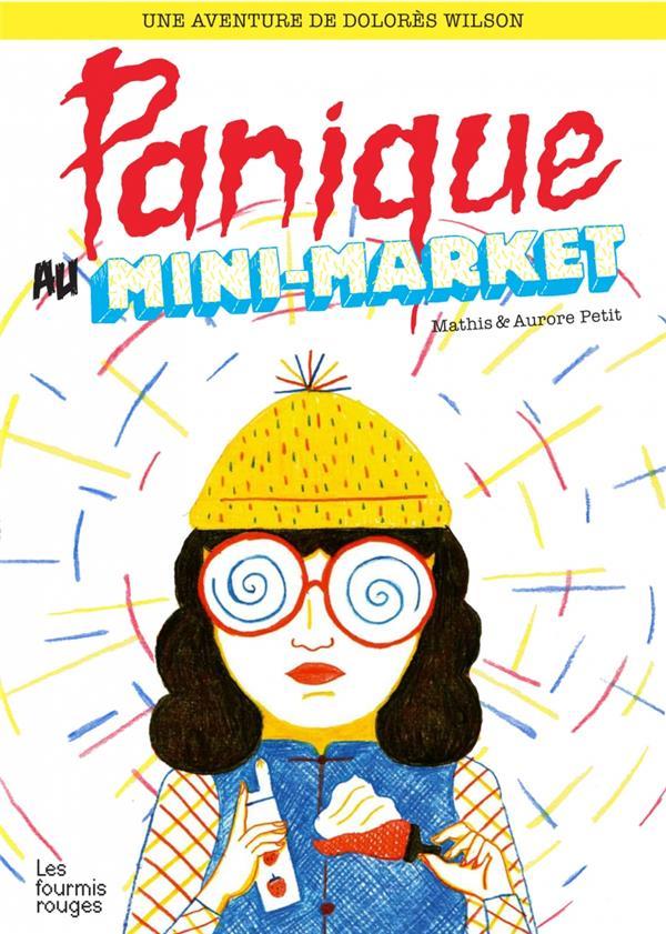 Panique au mini-market ; les aventures de Dolores Wilson
