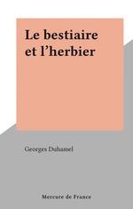 Vente Livre Numérique : Le bestiaire et l'herbier  - Georges Duhamel