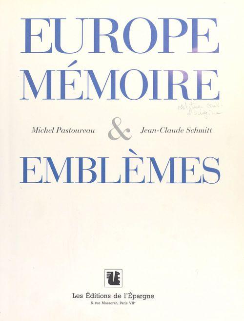 Europe : Mémoires et emblèmes  - Michel Pastoureau