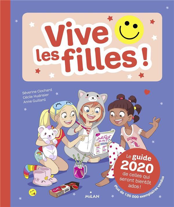 Vive les filles ! ; le guide 2020 de celles qui seront bientôt ados !