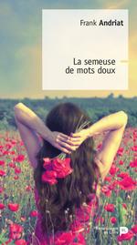 Vente Livre Numérique : La semeuse de mots doux  - Frank Andriat