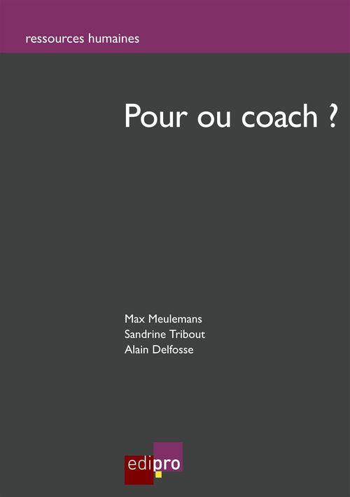 Vente Livre Numérique : Pour ou coach?  - Alain Delfosse  - Max Meulemans  - Sandrine Tribout