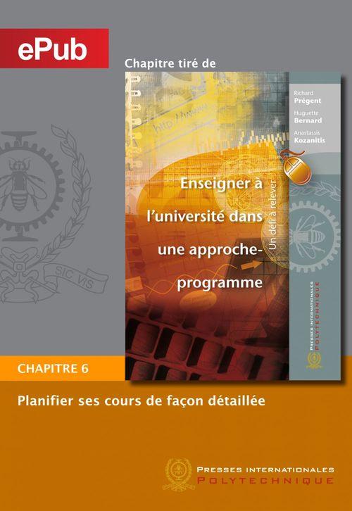 Enseigner à l'université dans une approche-programme ; chapitre 6 ; planifier ses cours de façon détaillée