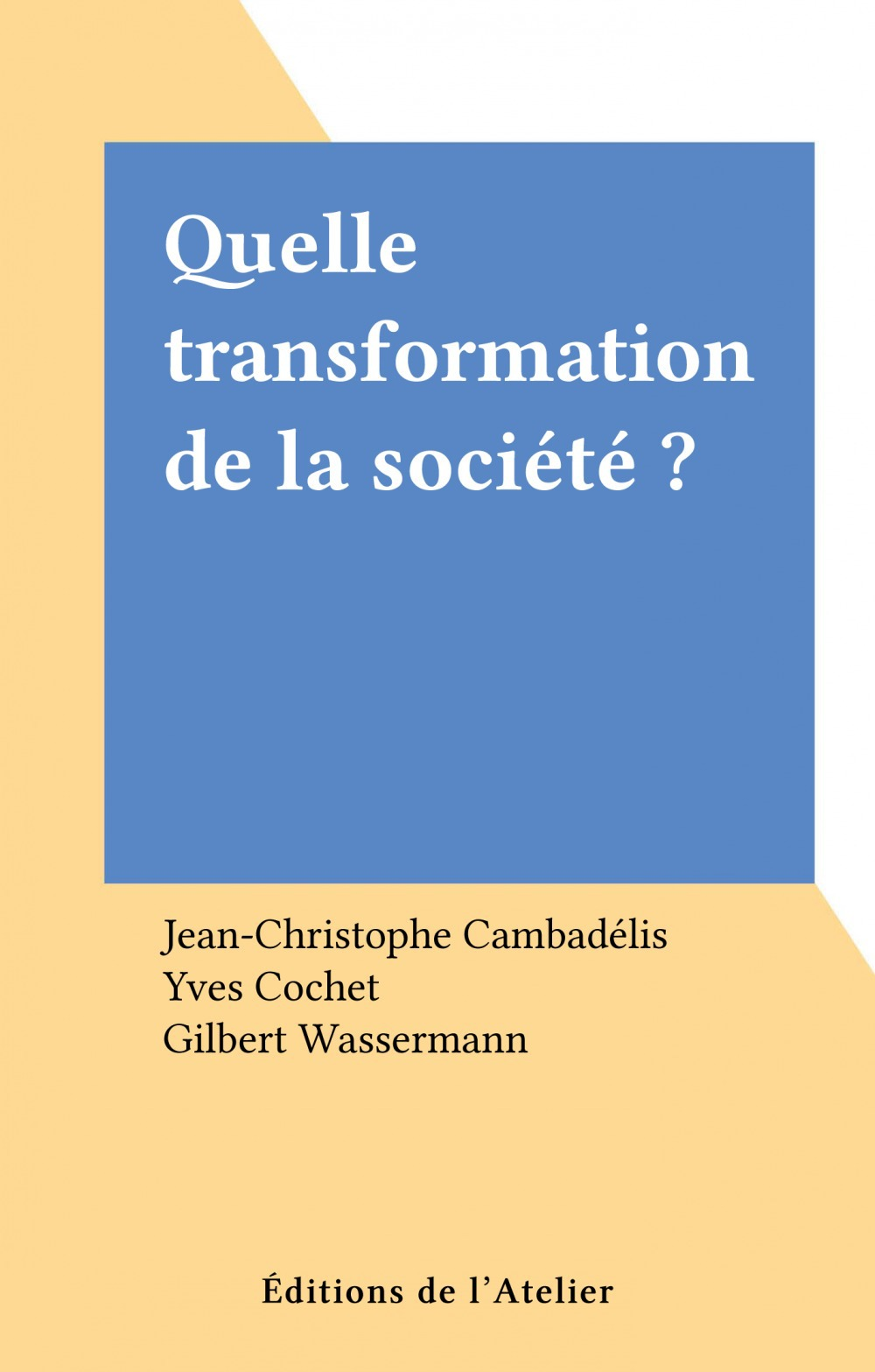 Quelle transformation de la societe ?