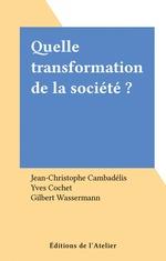Vente Livre Numérique : Quelle transformation de la société ?  - Yves Cochet - Jean-Christophe CAMBADELIS - Gilbert Wassermann - Collectif
